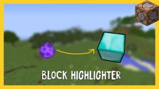 Minecraft: Block Highlighter Only One Command