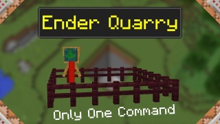 Minecraft: Ender Quarry Only One Command