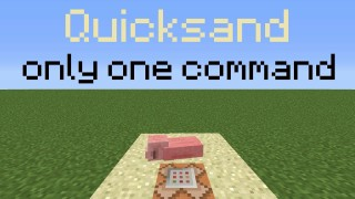 Minecraft: Quick Sand Only One Command
